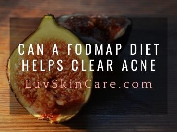 Can a FODMAP Diet Helps Clear Acne?