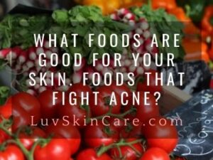 Foods that Fight Acne?
