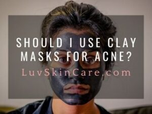 Should I Use Clay Masks for Acne?