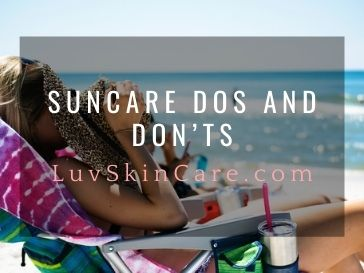 Suncare Dos and Don'ts